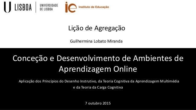 Conceção e Desenvolvimento de Ambientes de Aprendizagem Online Aplicação dos Princípios do Desenho Instrutivo, da Teoria C...