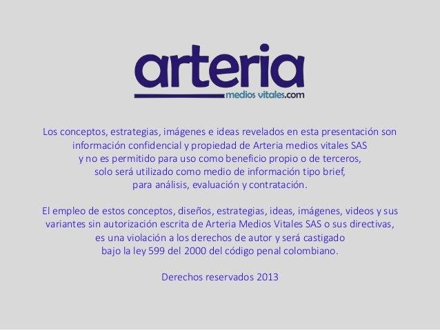 Los conceptos, estrategias, imágenes e ideas revelados en esta presentación son información confidencial y propiedad de Ar...