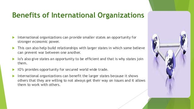 advantages of being a member of international organizations