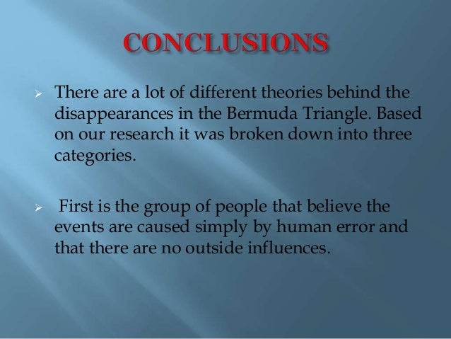 research questions about the bermuda triangle The bermuda triangle is an area near bermuda where many ships, planes and  people are said to  see the main article on this topic: flight 19  librarian  lawrence kusche conducted independent research into many of the.
