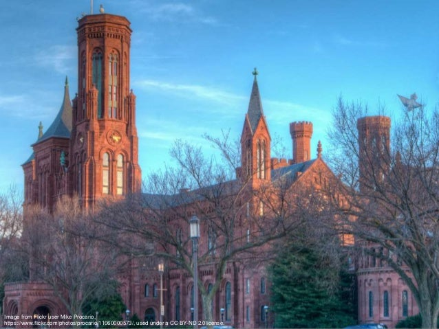 Smithsonian (in 2015) 19 Museums and Galleries & National Zoo 138.1M Museums Objects & Specimens 2.1M Library Volumes 136,...