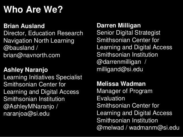 Who Are We? Brian Ausland Director, Education Research Navigation North Learning @bausland / brian@navnorth.com Ashley Nar...