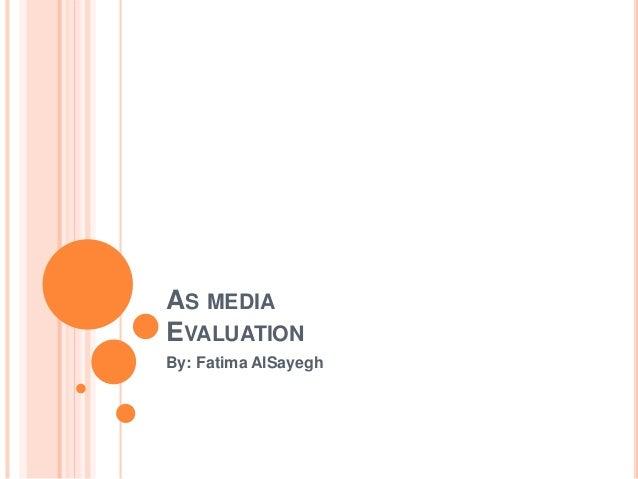 AS MEDIA EVALUATION By: Fatima AlSayegh