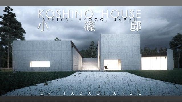 KOSHINO HOUSE 小 篠 邸 A S H I Y A , H Y O G O , J A P A N b y T A D A O A N D O