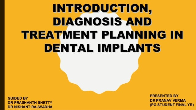 INTRODUCTION,INTRODUCTION, DIAGNOSIS ANDDIAGNOSIS AND TREATMENT PLANNING INTREATMENT PLANNING IN DENTAL IMPLANTSDENTAL IMP...