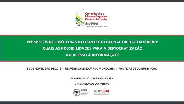 PERSPECTIVAS LUSÓFONAS NO CONTEXTO GLOBAL DA DIGITALIZAÇÃO: QUAIS AS POSSIBILIDADES PARA A DEMOCRATIZAÇÃO DO ACESSO À INFO...