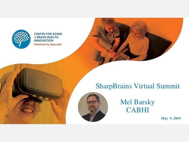 SharpBrains Virtual Summit Mel Barsky CABHI May 9, 2019