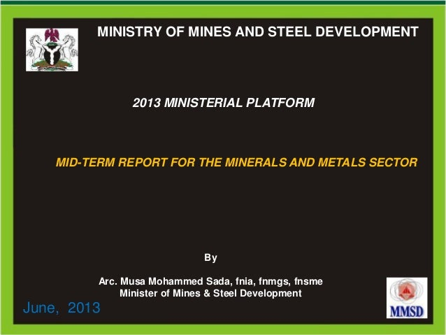 0Ministry of Mines and Steel DevelopmentMinistry of Mines and Steel DevelopmentMINISTRY OF MINES AND STEEL DEVELOPMENT2013...