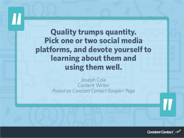 Quality trumps quantity. Pick one or two social media platforms, and devote yourself to learning about them and using them...