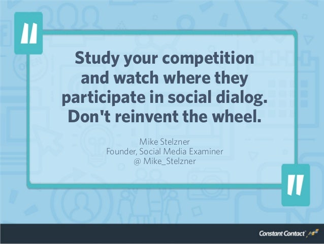 Study your competition and watch where they participate in social dialog. Don't reinvent the wheel. Mike Stelzner Founder,...