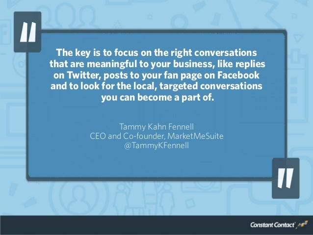 The key is to focus on the right conversations that are meaningful to your business, like replies on Twitter, posts to you...