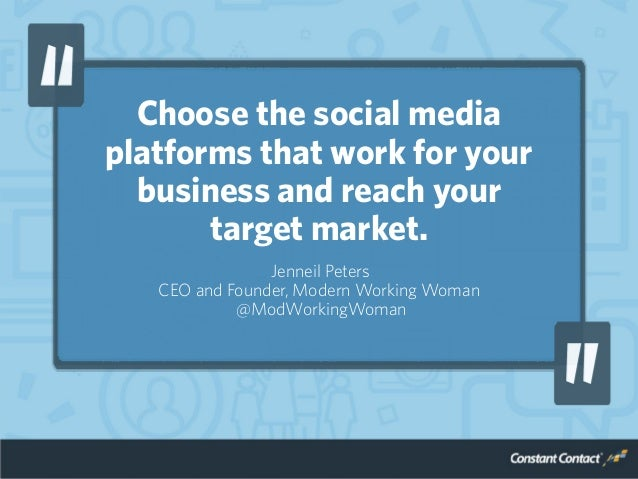 Choose the social media platforms that work for your business and reach your target market. Jenneil Peters CEO and Founder...