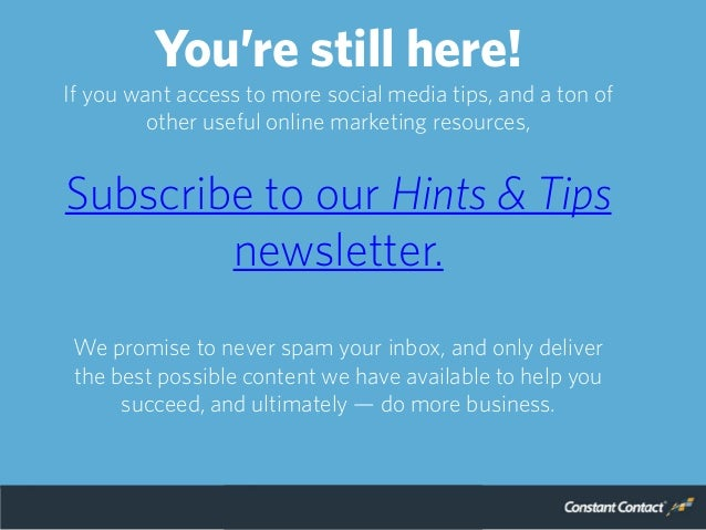 You're still here! If you want access to more social media tips, and a ton of other useful online marketing resources, Sub...
