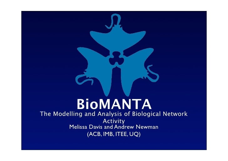 BioMANTA Network The Modelling and Analysis of Biological                     Activity        Melissa Davis and Andrew New...