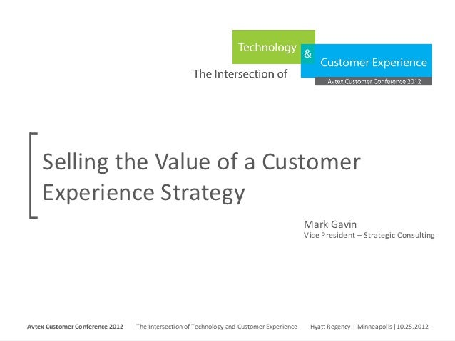 Selling the Value of a Customer     Experience Strategy                                                                   ...