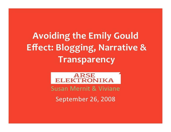 AvoidingtheEmilyGould Effect:Blogging,Narrative&         Transparency        SusanMernit&Viviane        Septem...