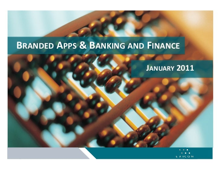 BRANDED APPS & BANKING AND FINANCE                            JANUARY 2011