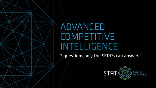 ADVANCED COMPETITIVE INTELLIGENCE 3 questions only the SERPs can answer