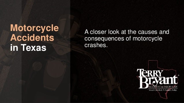 Motorcycle Accidents in Texas A closer look at the causes and consequences of motorcycle crashes.