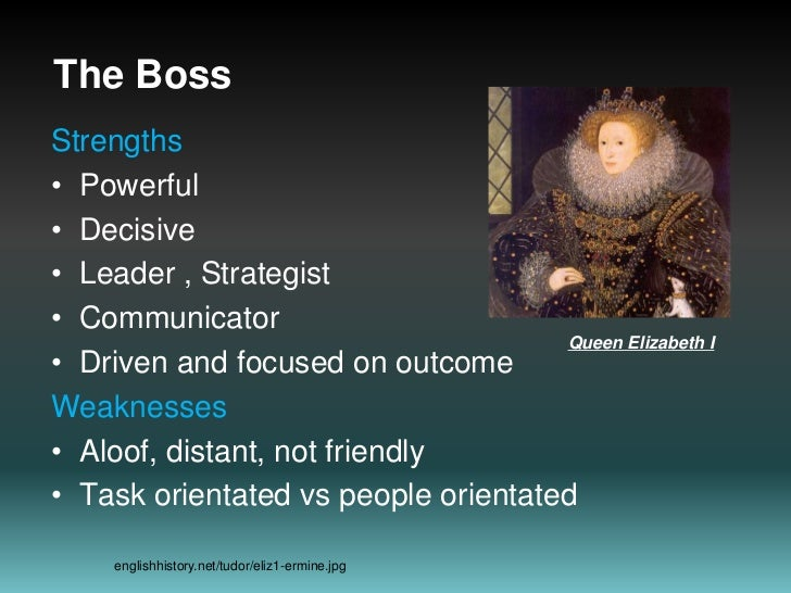 The Boss<br />Strengths<br />Powerful<br />Decisive<br />Leader , Strategist<br />Communicator<br />Driven and focused on ...