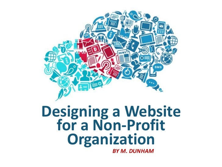 Designing a Website  for a Non-Profit    Organization         BY M. DUNHAM