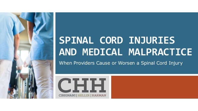 SPINAL CORD INJURIES AND MEDICAL MALPRACTICE When Providers Cause or Worsen a Spinal Cord Injury