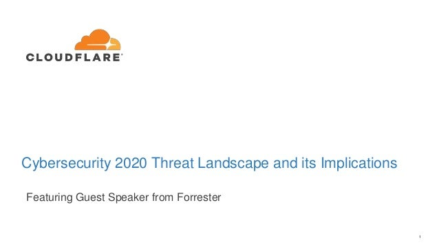1 Cybersecurity 2020 Threat Landscape and its Implications Featuring Guest Speaker from Forrester