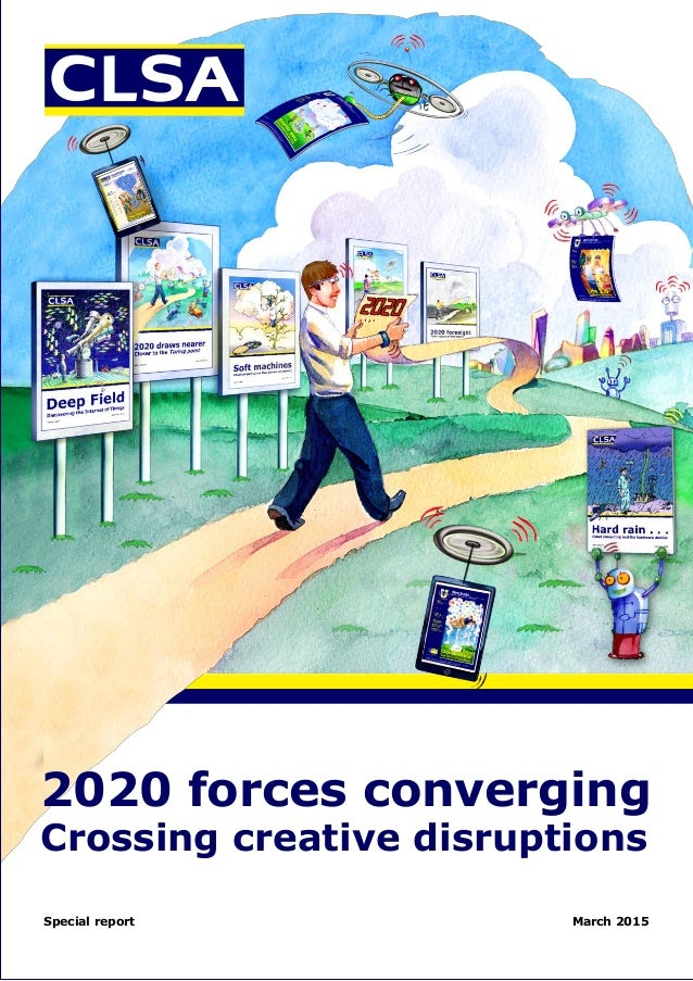 2020 forces converging Crossing creative disruptions Special report March 2015