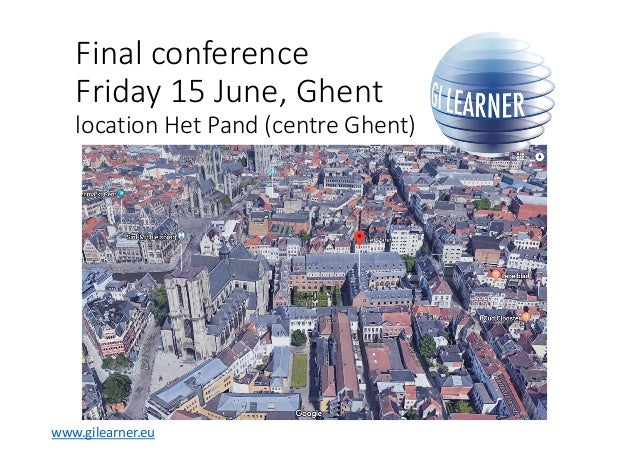 Final conference Friday 15 June, Ghent location Het Pand (centre Ghent) www.gilearner.eu