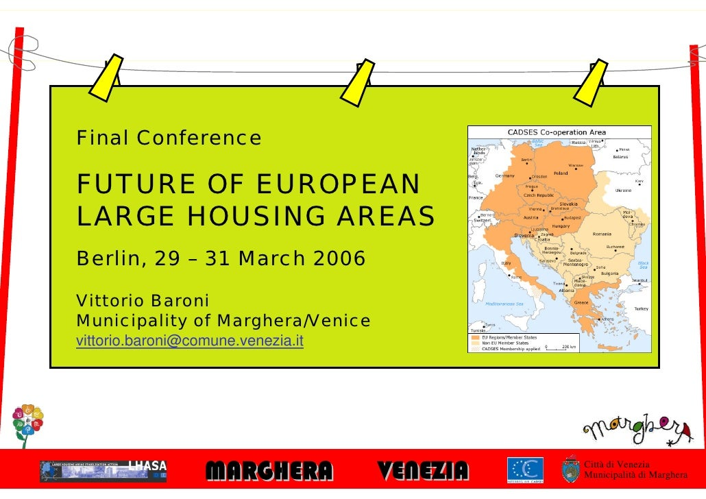 Final Conference  FUTURE OF EUROPEAN LARGE HOUSING AREAS Berlin, 29 – 31 March 2006  Vittorio Baroni Municipality of Margh...