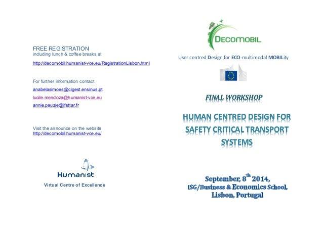 FREE REGISTRATION including lunch & coffee breaks at http://decomobil.humanist-vce.eu/RegistrationLisbon.html For further ...
