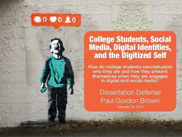 College Students, Social Media, Digital Identities, and the Digitized Self How do college students conceptualize who they ...
