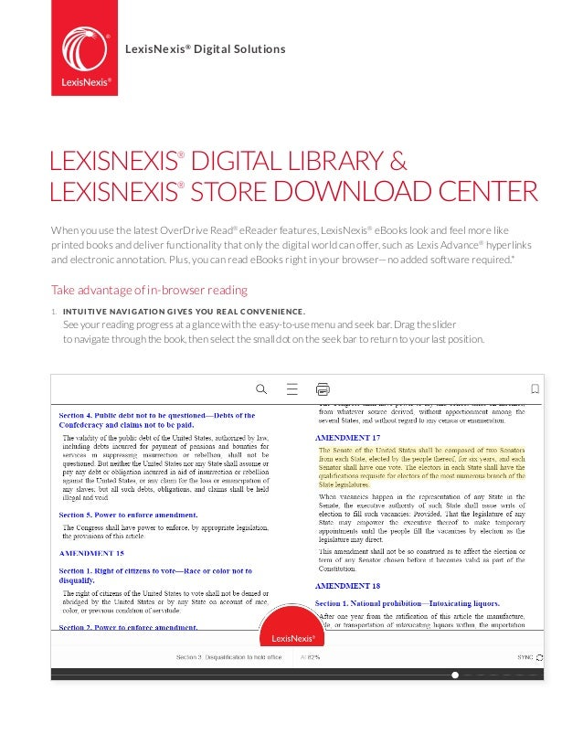 LEXISNEXIS® DIGITAL LIBRARY & LEXISNEXIS® STORE DOWNLOAD CENTER When you use the latest OverDrive Read® eReader features, ...
