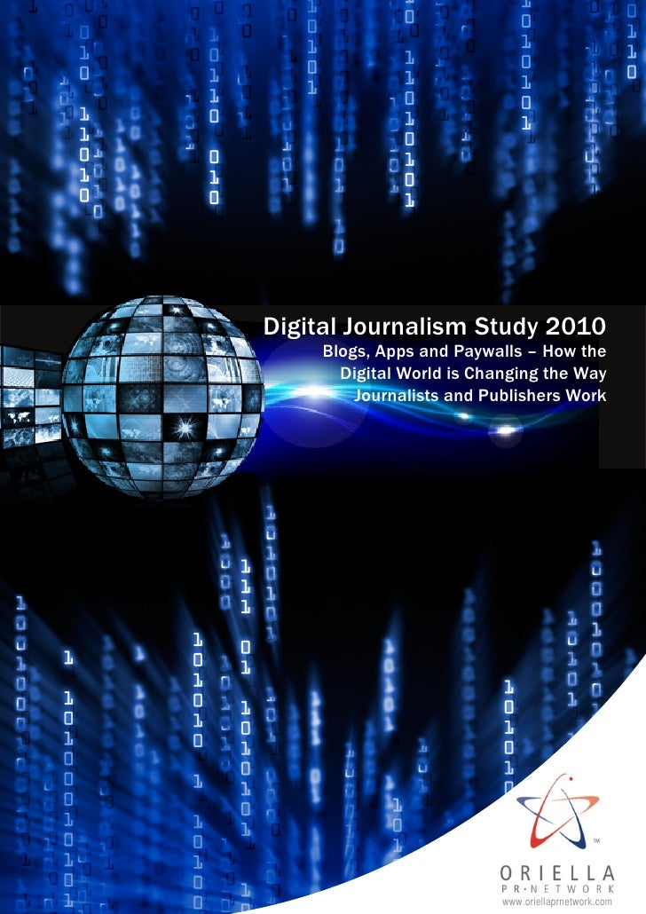 Digital Journalism Study 2010      Blogs, Apps and Paywalls – How the        Digital World is Changing the Way          Jo...