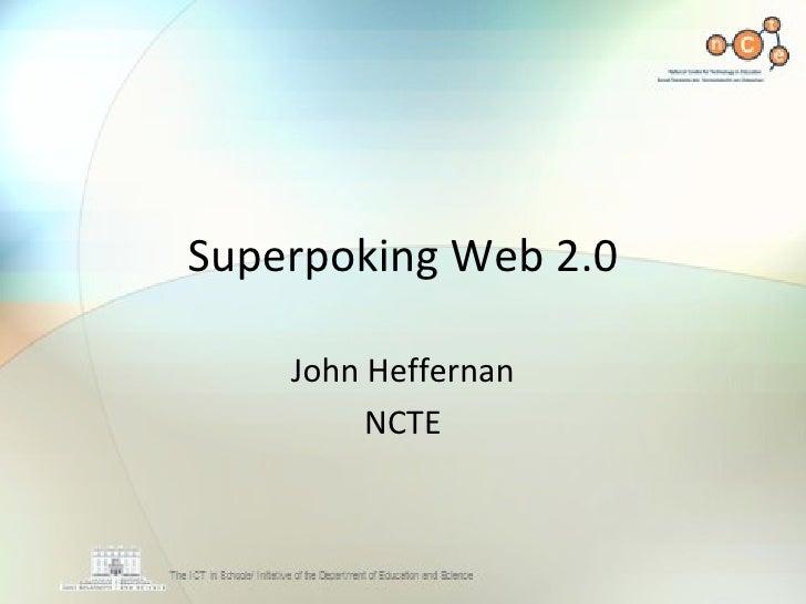 Superpoking Web 2.0 John Heffernan NCTE