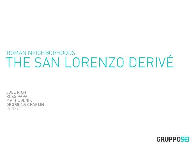 ROMAN NEIGHBORHOODS:THE SAN LORENZO DERIVÉJOEL RICHROSS PAPAMATT DOLNIKGEORGINA CHAPLINIAT392