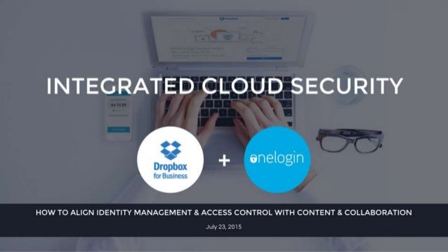 INTEGRATED CLOUD.  SECURITY  enelogin     HOW TO ALIGN IDENTITY MANAGEMENT 81 ACCESS CONTROL WITH CONTENT 8- COLLABORATION...
