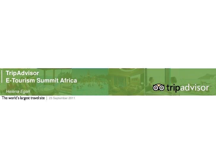 TripAdvisor<br />E-Tourism Summit Africa<br />Helena Egan<br />15 September 2011<br />Sept 2011<br />