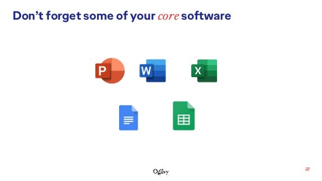 22 Don't forget some of your core software