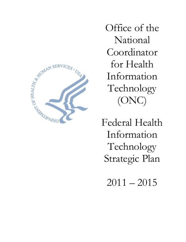 Office of the  NationalCoordinator for HealthInformationTechnology   (ONC)Federal Health Information TechnologyStrategic P...
