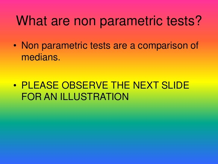 friedman test Friedman's test is a nonparametric alternative to two-way analysis of variance the hypothesis is: h 0 the means of all the samples are equal.
