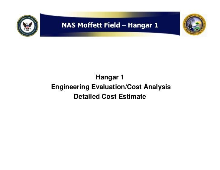 NAS Moffett Field – Hangar 1                  Hangar 1 Engineering Evaluation/Cost Analysis       Detailed Cost Estimate