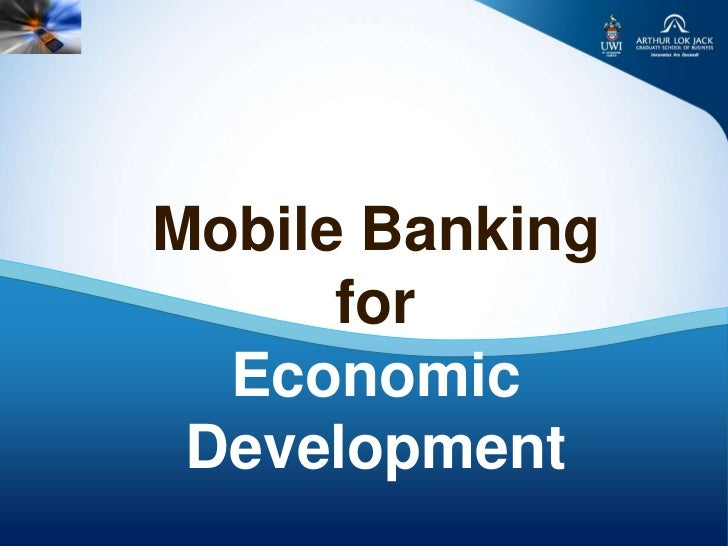 Mobile Banking      for  Economic Development