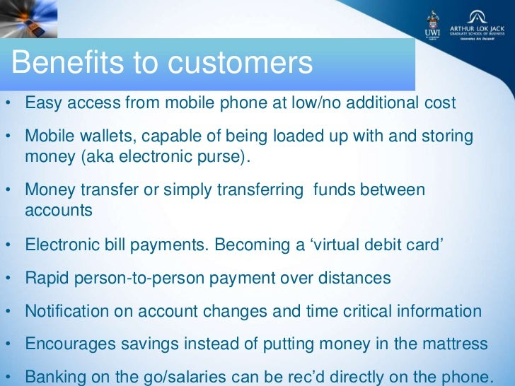 Benefits to customers• Easy access from mobile phone at low/no additional cost• Mobile wallets, capable of being loaded up...