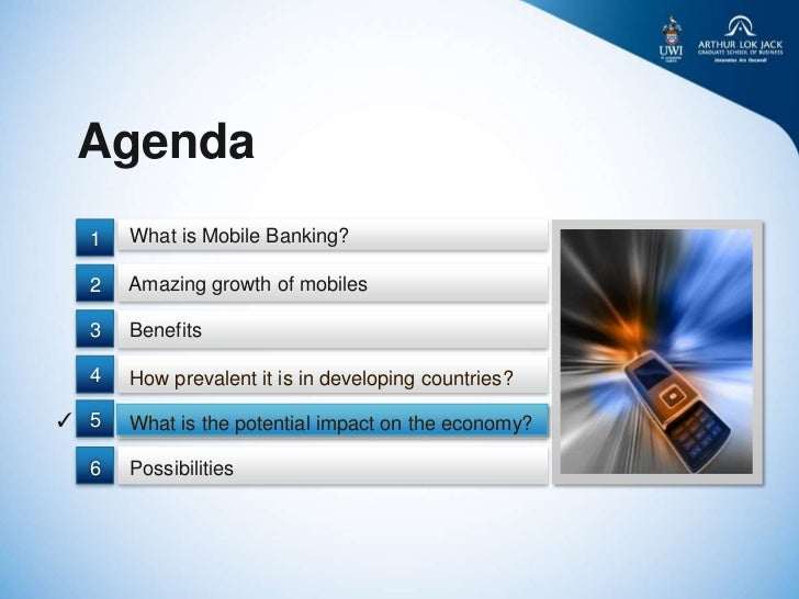 Agenda  1   What is Mobile Banking?  2   Amazing growth of mobiles  3   Benefits  4   How prevalent it is in developing co...