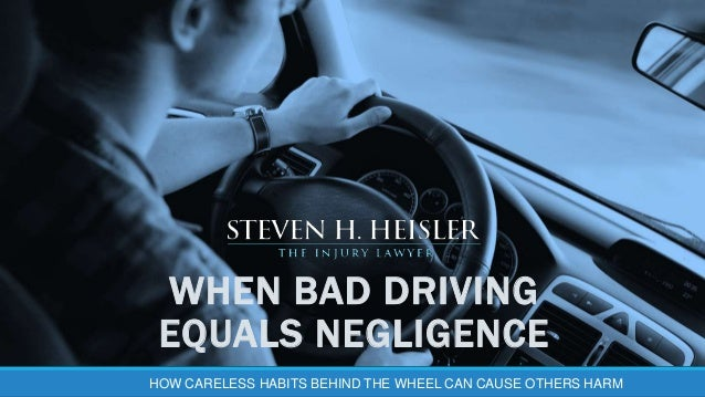 WHEN BAD DRIVING EQUALS NEGLIGENCE HOW CARELESS HABITS BEHIND THE WHEEL CAN CAUSE OTHERS HARM