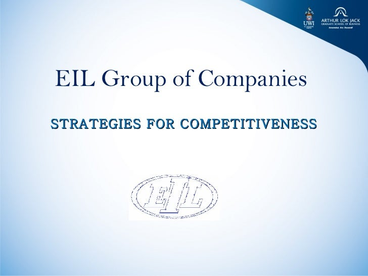 EIL Group of Companies  STRATEGIES FOR COMPETITIVENESS