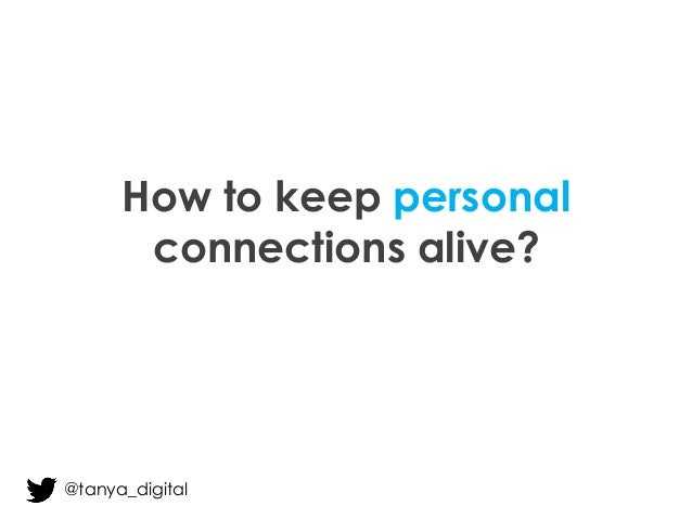 How to keep personal connections alive? @tanya_digital
