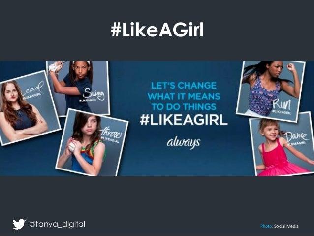 #LikeAGirl Photo: Social Media@tanya_digital