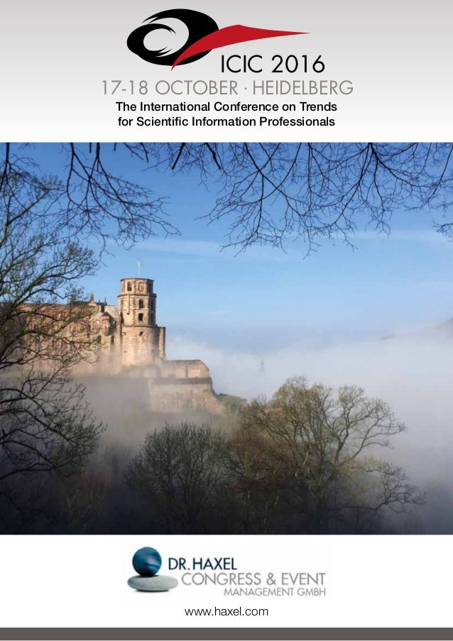 ICIC 2016 17-18 OCTOBER . Heidelberg The International Conference on Trends for Scientific Information Professionals www.h...